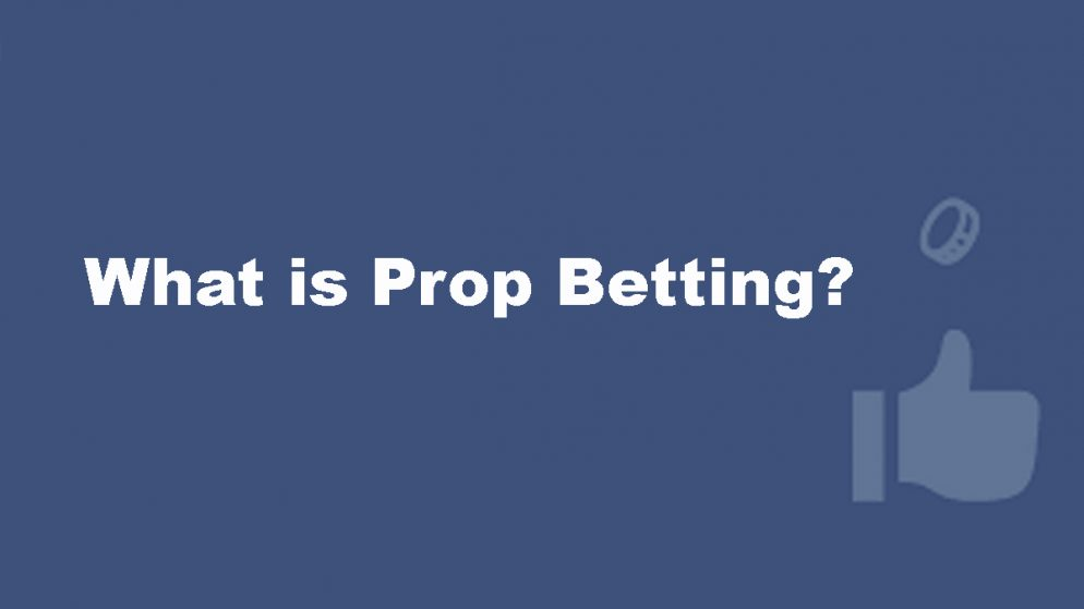 Everything you need to know about Prop Betting!