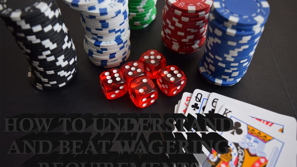 How to Understand and Beat Wagering Requirements