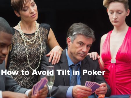 How to Avoid Tilt in Poker?