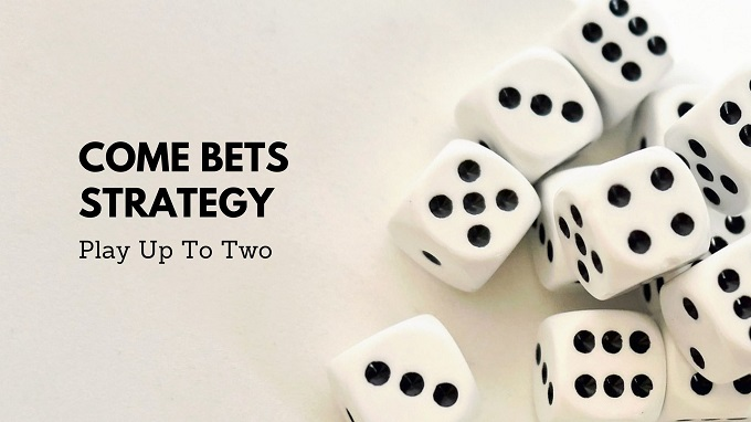 How to play up to two Come bets strategy?