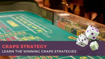 Best Craps Strategy – Learn The Winning Craps Strategies