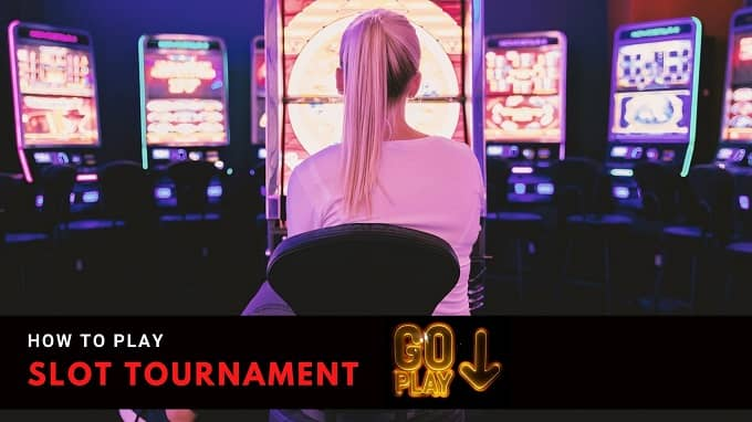 How to play a slot tournament?