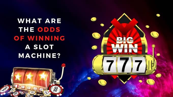 What are the odds of winning in a slot machine?