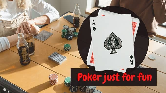 Can you play poker just for fun and without money involve?