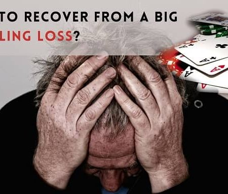 How to recover from a big gambling loss?