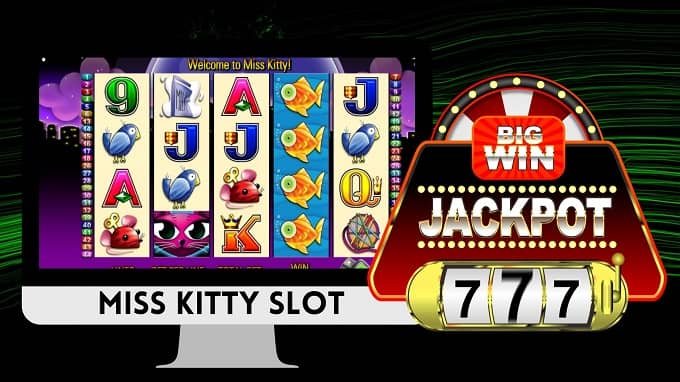Why play Miss Kitty slot games online?